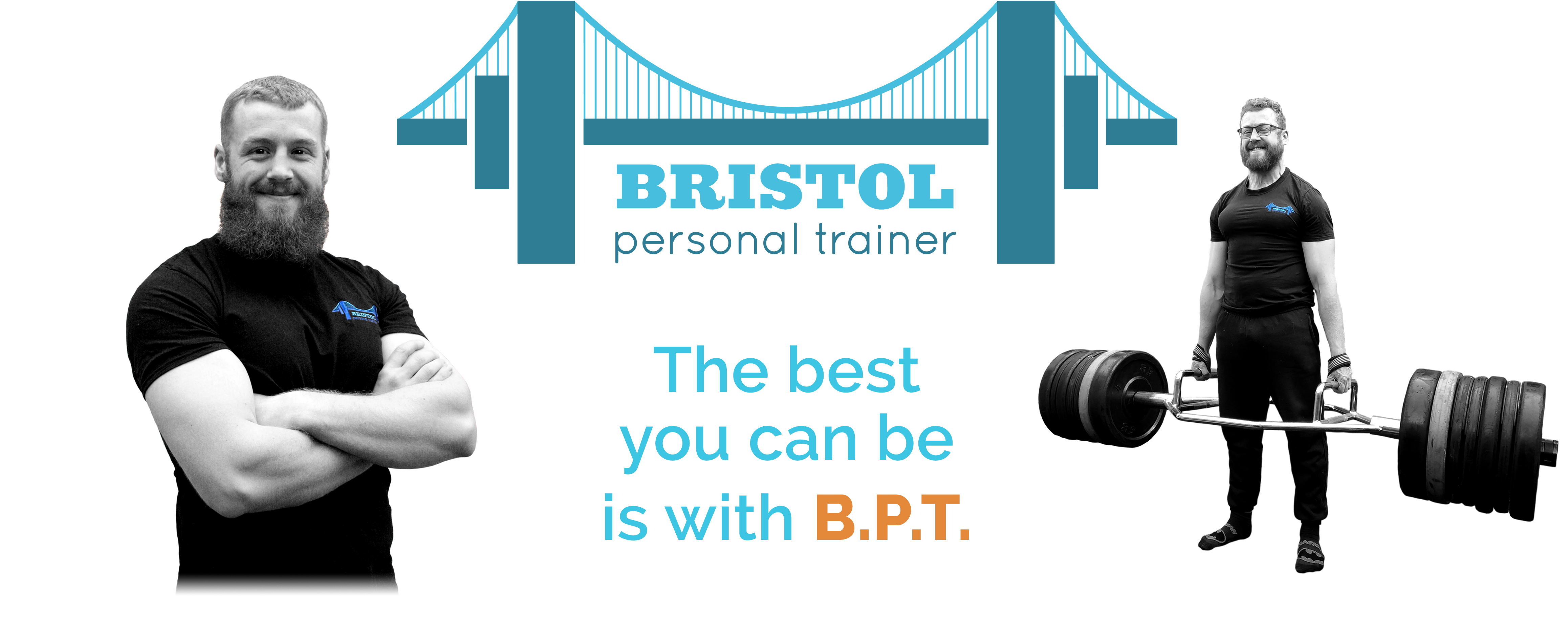 """Image of Bristol Personal Trainer logo with Personal Trainer Henry either side of the logo. Along with the caption """"The best you can be is with B.P.T."""""""